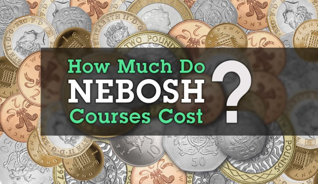 How Much Do NEBOSH Courses Cost
