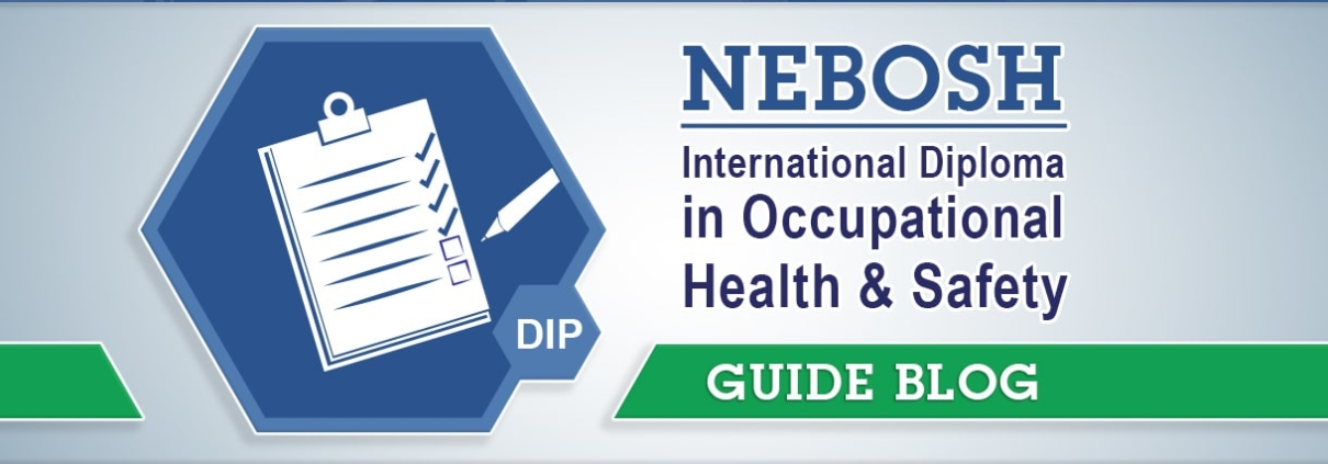 Guide to the NEBOSH International Diploma