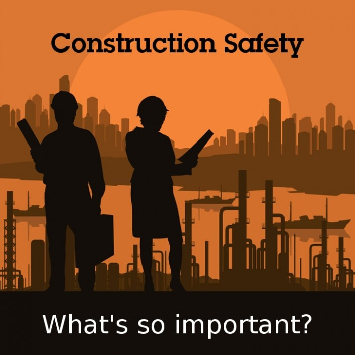 The Importance of Construction safety