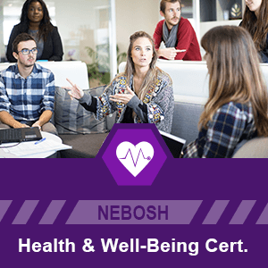 NEBOSH Health and Wellbeing Certificate