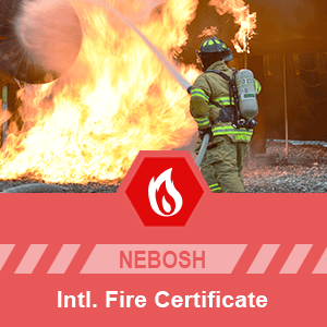 NEBOSH International Certificate in Fire Safety & Risk Management