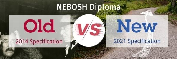 old vs new nebosh diploma 2021 FAQ